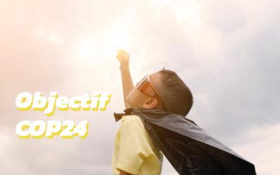Objectif COP24 : 10 moyens d'agir à son échelle
