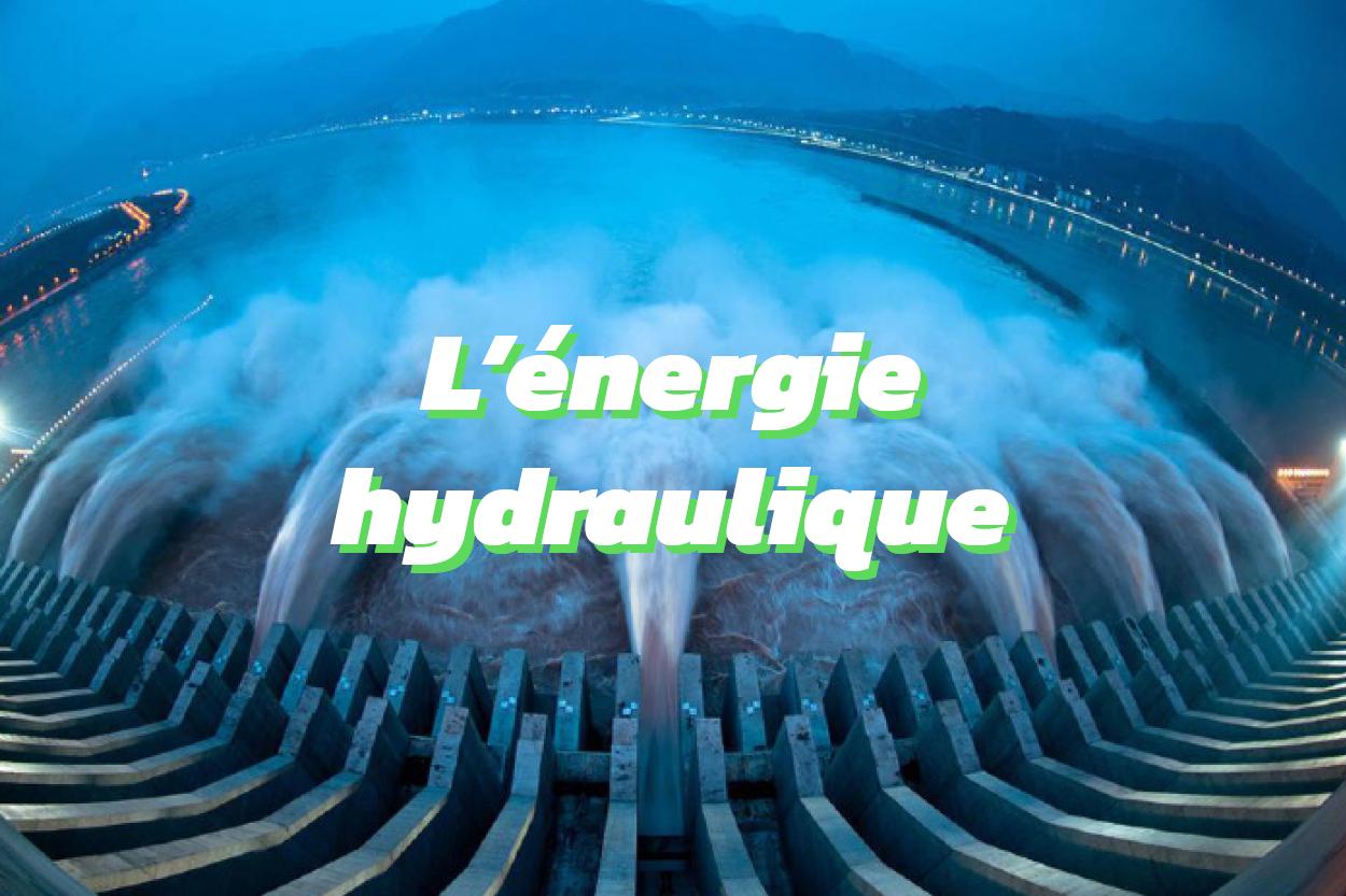 L'énergie hydraulique est un énergie renouvelable