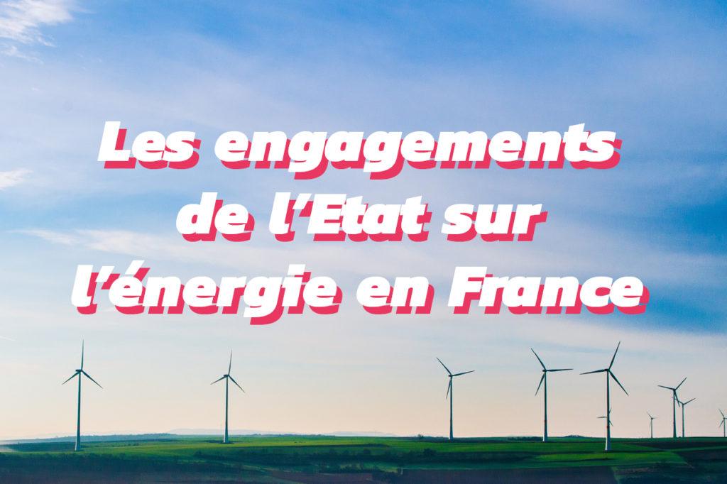 Les engagements de l'Etat sur l'énergie en France
