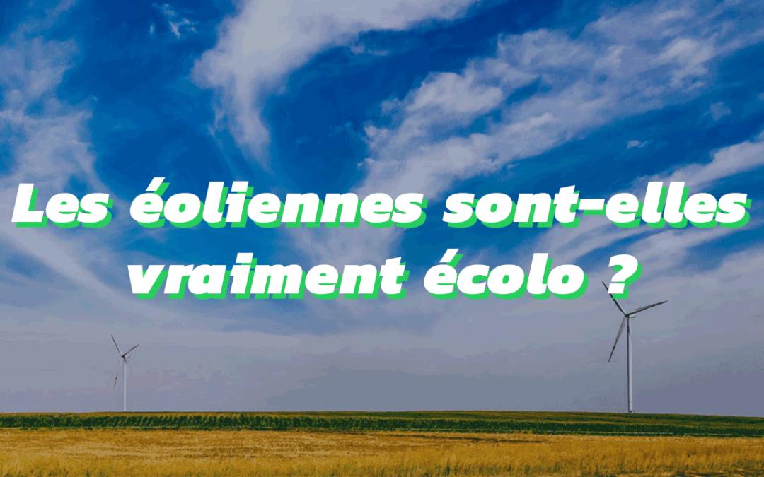 Quel est l'impact environnemental des énergies renouvelables ?