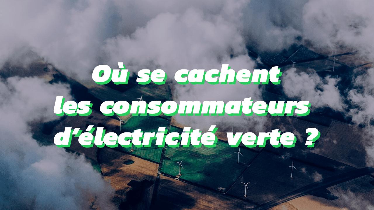 ou se cachent les consommateurs d'électricité verte