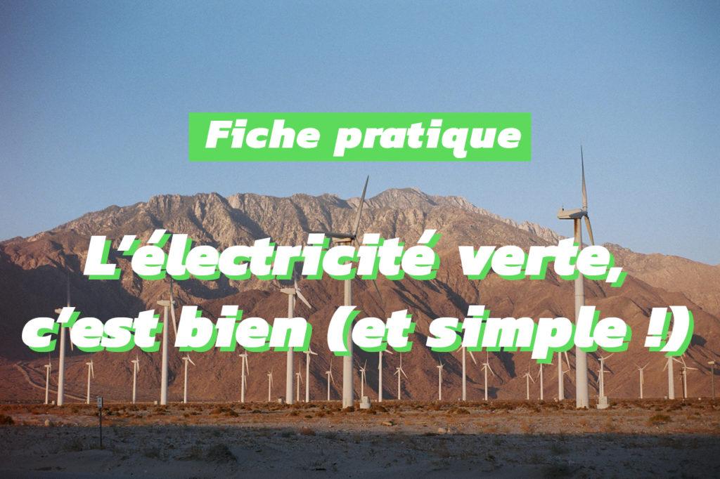 Ce qu'il faut savoir pour consommer de l'électricité verte