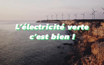Je veux consommer de l'énergie verte ! Comment faire ?
