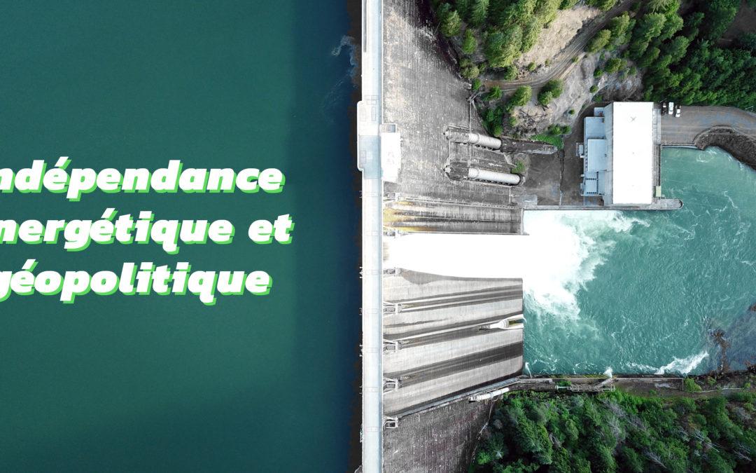 Les enjeux de la transition énergétique du mix électrique [1/4] – Indépendance énergétique et géopolitique