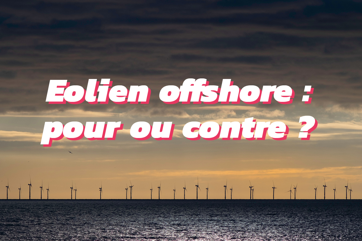 Les arguments pro et anti éolien offshore