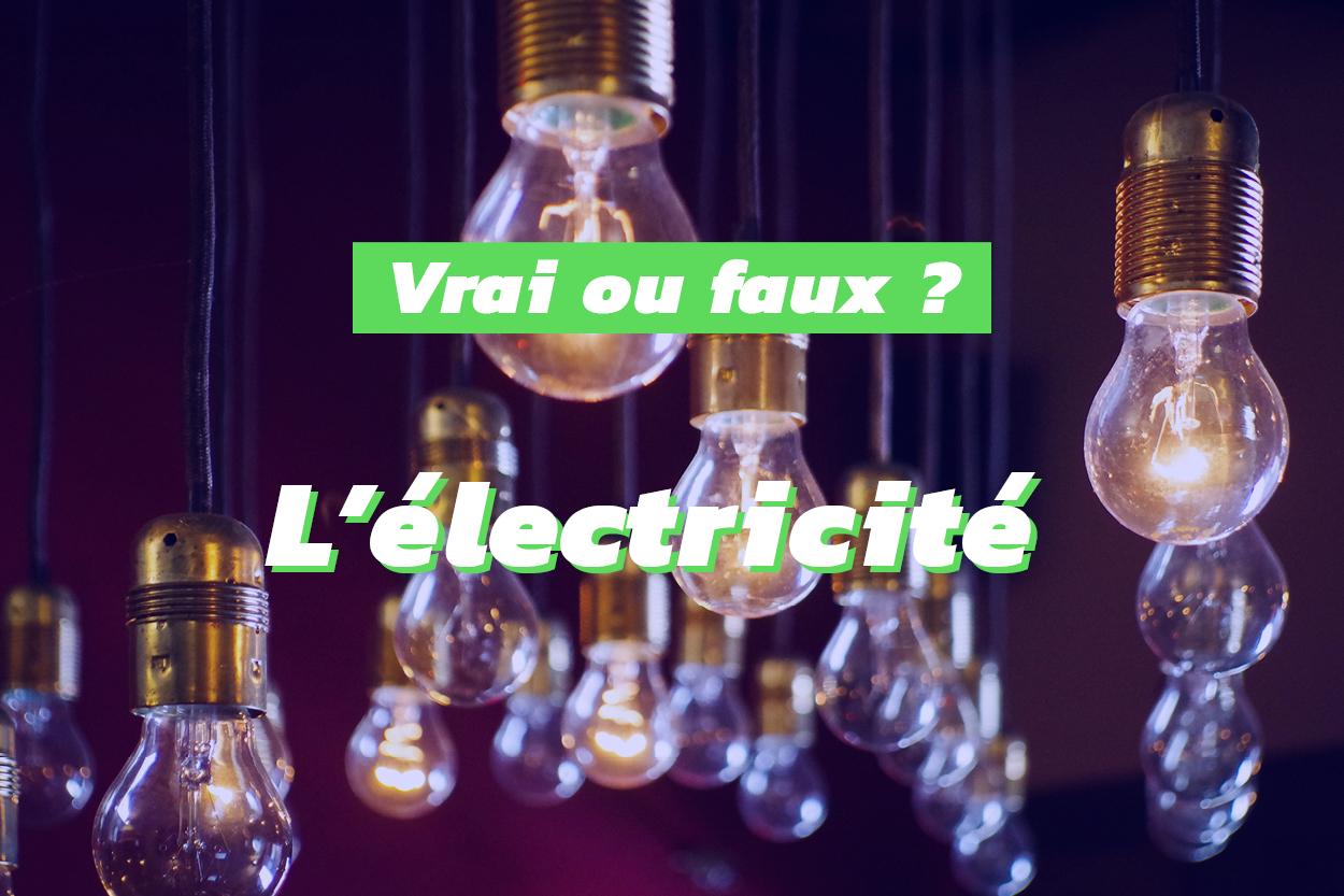 Le point sur les idées reçues en lien avec l'électricité