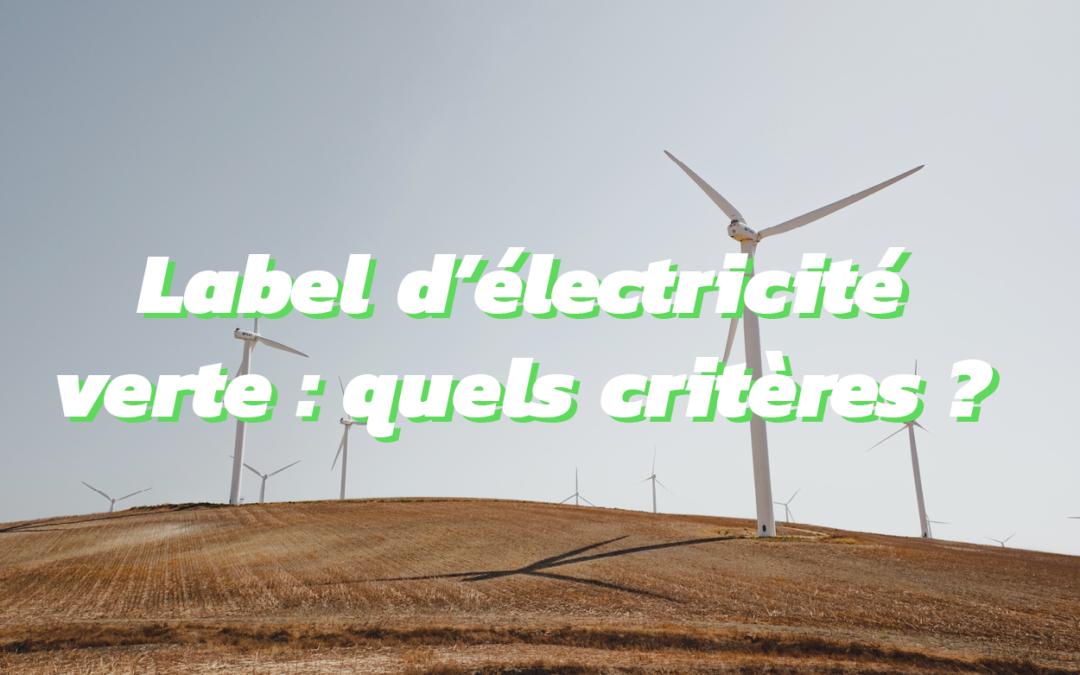 Label d'électricité verte en France : quoi, comment ?