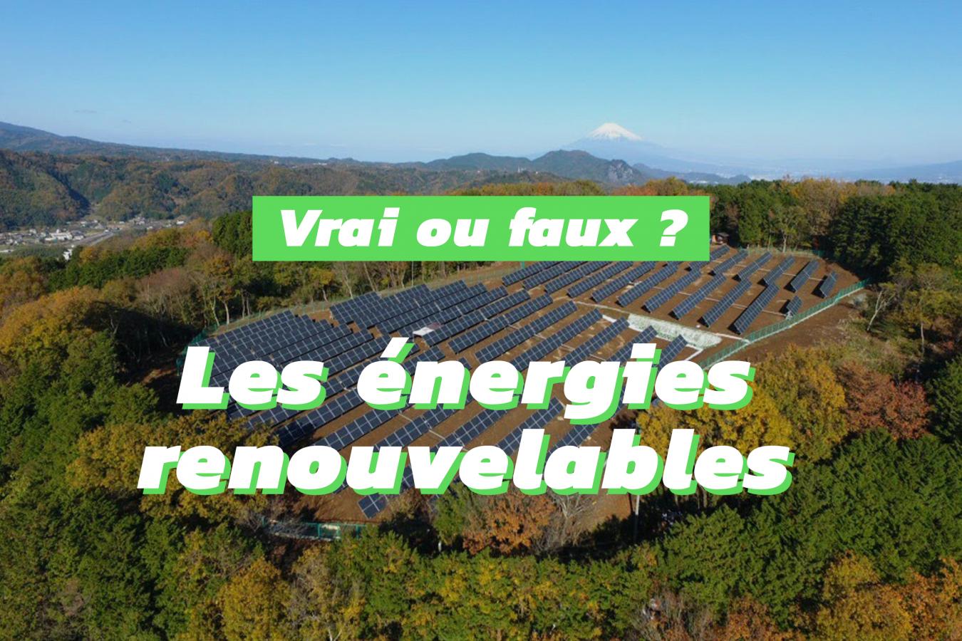 toutes les idées reçues sur les énergies renouvelables