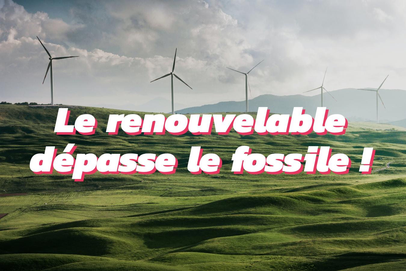 Les énergies renouvelables ont produit plus que les énergies fossiles en europe
