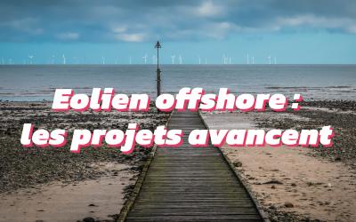 Eolien offshore : quelles avancées sur les projets en cours ?