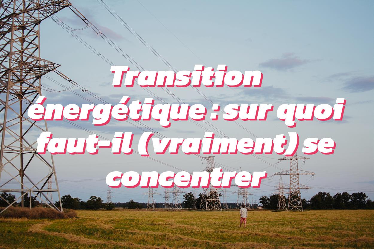 Transition énergétique, les priorités